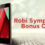 Robi & Symphony Handset Bonus Offer 2016